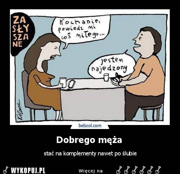 Memy Dobrego męża - Wykopaliska z internetu. Memy, śmieszne Gify,  Demotywatory. I pełne humoru Obrazki i Żarty